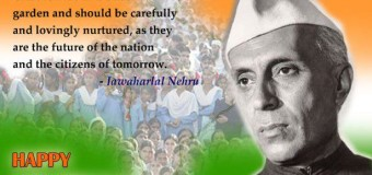 Childrens Day Celebration in India- Inspirational Quotes by Jawahar Lal Nehru