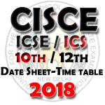 CISCE Time Table 2018 – ICSE & ICS Date Sheet & Time Table 2018 is Announced at Cisce.org