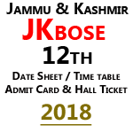 JKBOSE 12th Date Sheet 2018 | JK Board Senior Secondary (12th) Time Table 2018 is Released