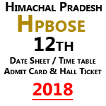 Himachal Pradesh Hp Board 12th time table 2018 – Hpbose 12th Date sheet 2018 is Announced
