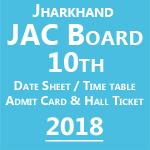Jharkhand Board 10th Admit Card 2018 – Jac Ranchi Matric Exam Routine, Date Sheet & Timetable 2018 is Released