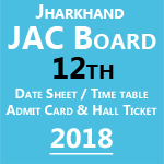 Jharkhand Board Inter Admit Card 2018 – JAC intermediate Exam Routine & Time Table 2018 is Announced