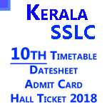 Kerala Board SSLC Hall Ticket 2018 – Kerala Sslc Exam Date sheet, Admit Card & Hall Tickets 2018 are Announced