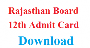 RBSE 12th admit card 2018- Rajasthan board 12th class time table, date sheet 02018